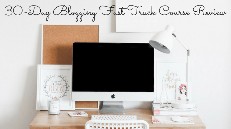 Featured Image - 30-Day Blogging Fast Track Course Review